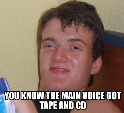 you-know-the-main-voice-got-tape-and-cd