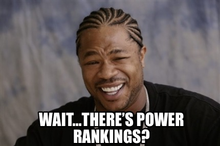 wait...theres-power-rankings