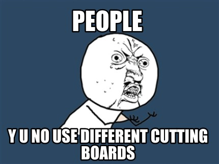 people-y-u-no-use-different-cutting-boards