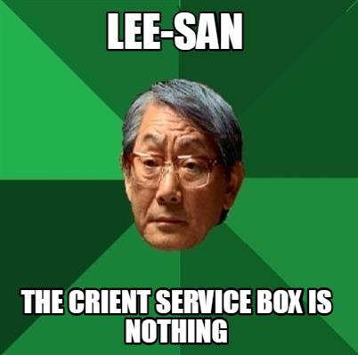 lee-san-the-crient-service-box-is-nothing