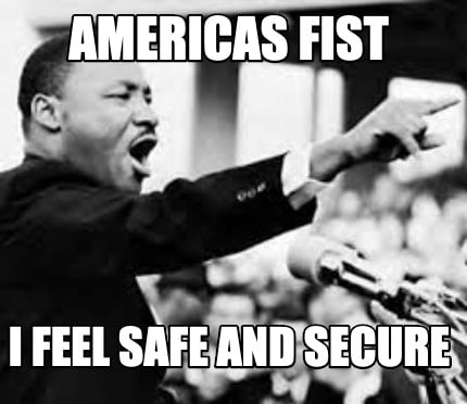 americas-fist-i-feel-safe-and-secure
