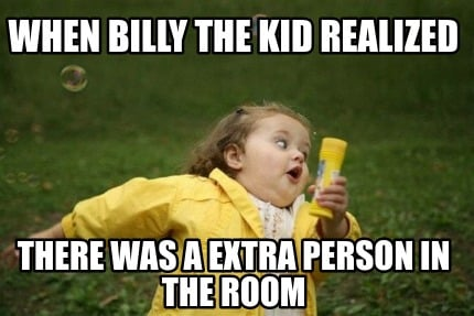 when-billy-the-kid-realized-there-was-a-extra-person-in-the-room