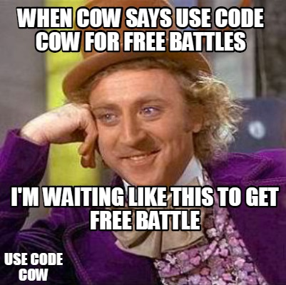 when-cow-says-use-code-cow-for-free-battles-im-waiting-like-this-to-get-free-bat