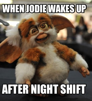 when-jodie-wakes-up-after-night-shift