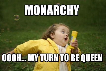monarchy-oooh...-my-turn-to-be-queen