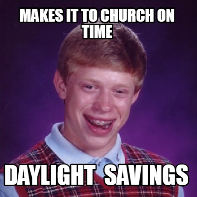 makes-it-to-church-on-time-daylight-savings