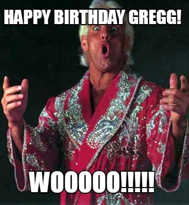 happy-birthday-gregg-wooooo