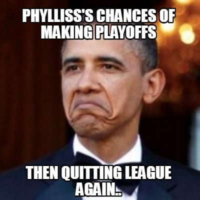 phyllisss-chances-of-making-playoffs-then-quitting-league-again