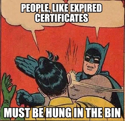 people-like-expired-certificates-must-be-hung-in-the-bin