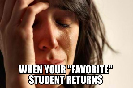 when-your-favorite-student-returns