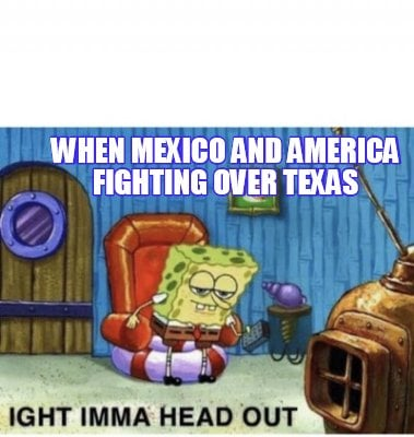 when-mexico-and-america-fighting-over-texas