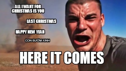 all-i-want-for-christmas-is-you-here-it-comes-last-christmas-happy-new-year-con-