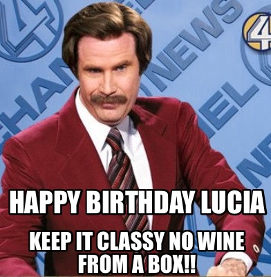 happy-birthday-lucia-keep-it-classy-no-wine-from-a-box