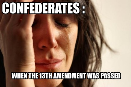 confederates-when-the-13th-amendment-was-passed