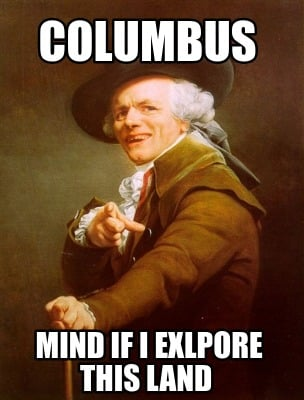 columbus-mind-if-i-exlpore-this-land