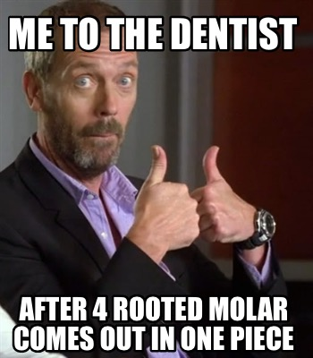 me-to-the-dentist-after-4-rooted-molar-comes-out-in-one-piece