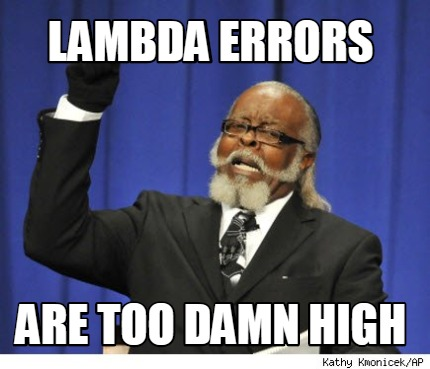 lambda-errors-are-too-damn-high