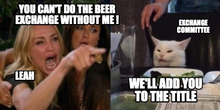 you-cant-do-the-beer-exchange-without-me-well-add-you-to-the-title-leah-exchange