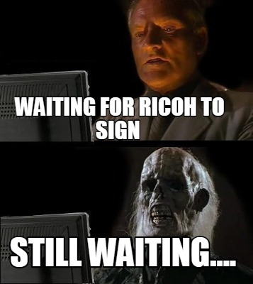 waiting-for-ricoh-to-sign-still-waiting