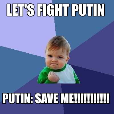lets-fight-putin-putin-save-me