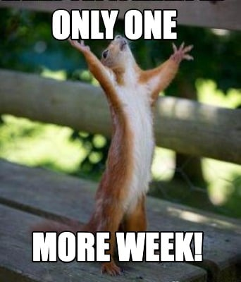 only-one-more-week