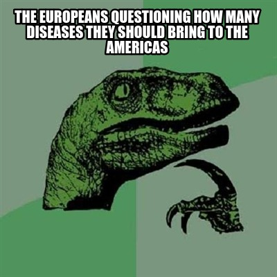 the-europeans-questioning-how-many-diseases-they-should-bring-to-the-americas