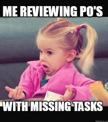 me-reviewing-pos-with-missing-tasks
