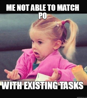 me-not-able-to-match-po-with-existing-tasks