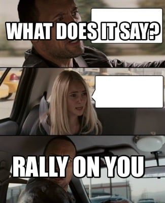 what-does-it-say-rally-on-you