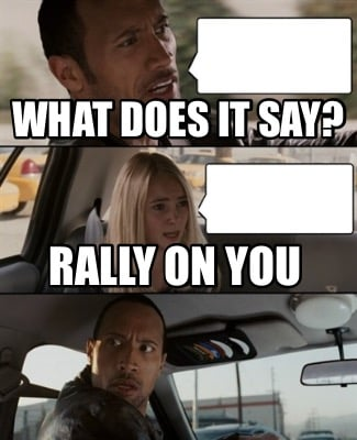 what-does-it-say-rally-on-you1
