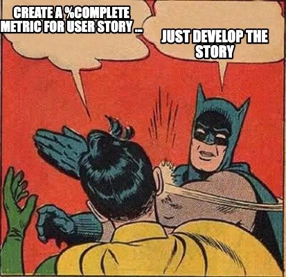 create-a-complete-metric-for-user-story-...-just-develop-the-story