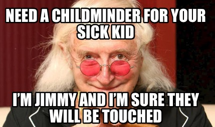 need-a-childminder-for-your-sick-kid-im-jimmy-and-im-sure-they-will-be-touched