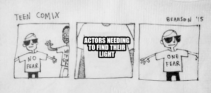 actors-needing-to-find-their-light