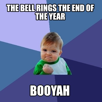 the-bell-rings-the-end-of-the-year-booyah