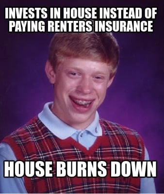 invests-in-house-instead-of-paying-renters-insurance-house-burns-down