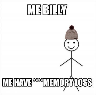 me-billy-me-have-memory-loss