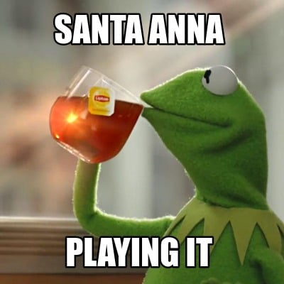 santa-anna-playing-it
