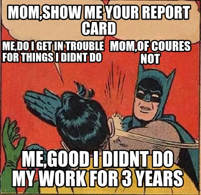 momshow-me-your-report-card-medo-i-get-in-trouble-for-things-i-didnt-do-momof-co