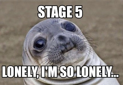 stage-5-lonely-im-so-lonely
