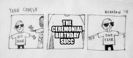 the-ceremonial-birthday-succ