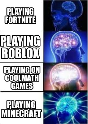 playing-fortnite-playing-minecraft-playing-on-coolmath-games-playing-roblox