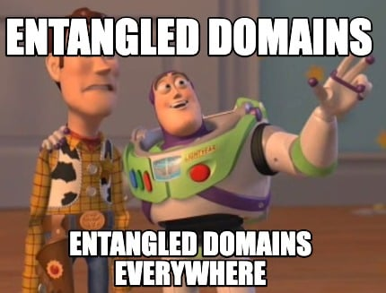 entangled-domains-entangled-domains-everywhere