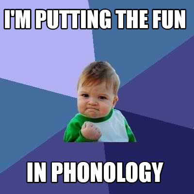 im-putting-the-fun-in-phonology9