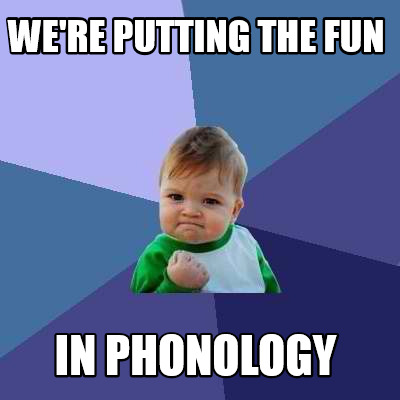 were-putting-the-fun-in-phonology