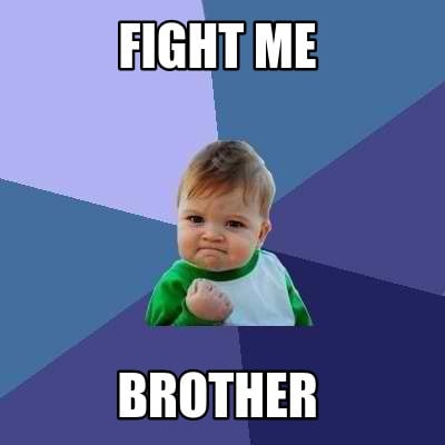 fight-me-brother