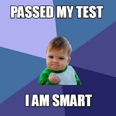 passed-my-test-i-am-smart