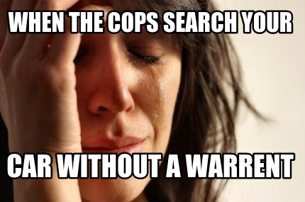 when-the-cops-search-your-car-without-a-warrent