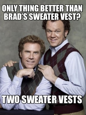 only-thing-better-than-brads-sweater-vest-two-sweater-vests