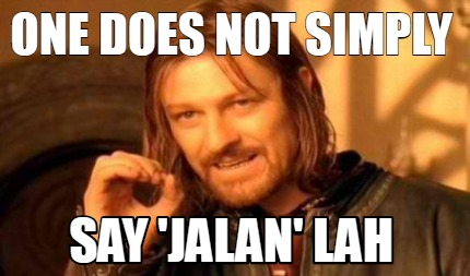 one-does-not-simply-say-jalan-lah