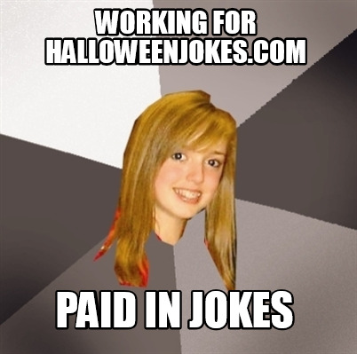 working-for-halloweenjokes.com-paid-in-jokes